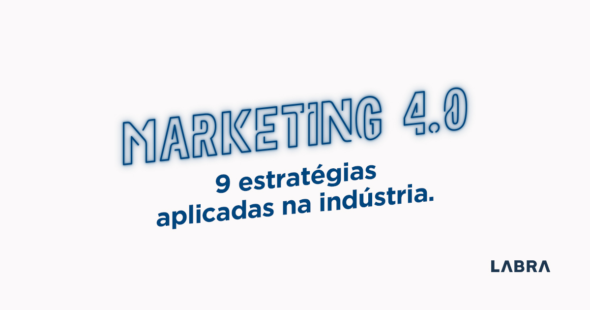 9-estratégias-do-marketing-40-aplicado-na-indústria